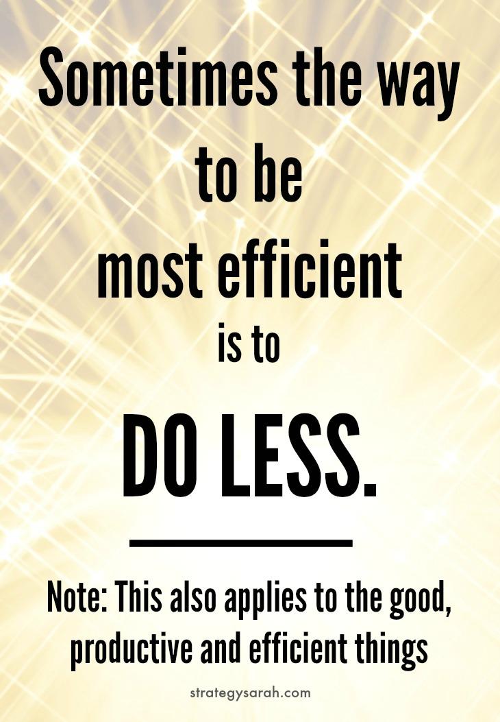 When being efficient…isn't