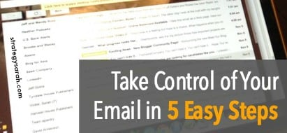 Take Control of Your Email in Five Easy Steps | strategysarah.com