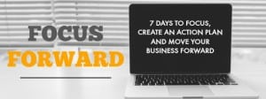 FocusForward - In one week, I'll help you focus and create an action plan you're excited about to move your business forward. | StrategySarah.com