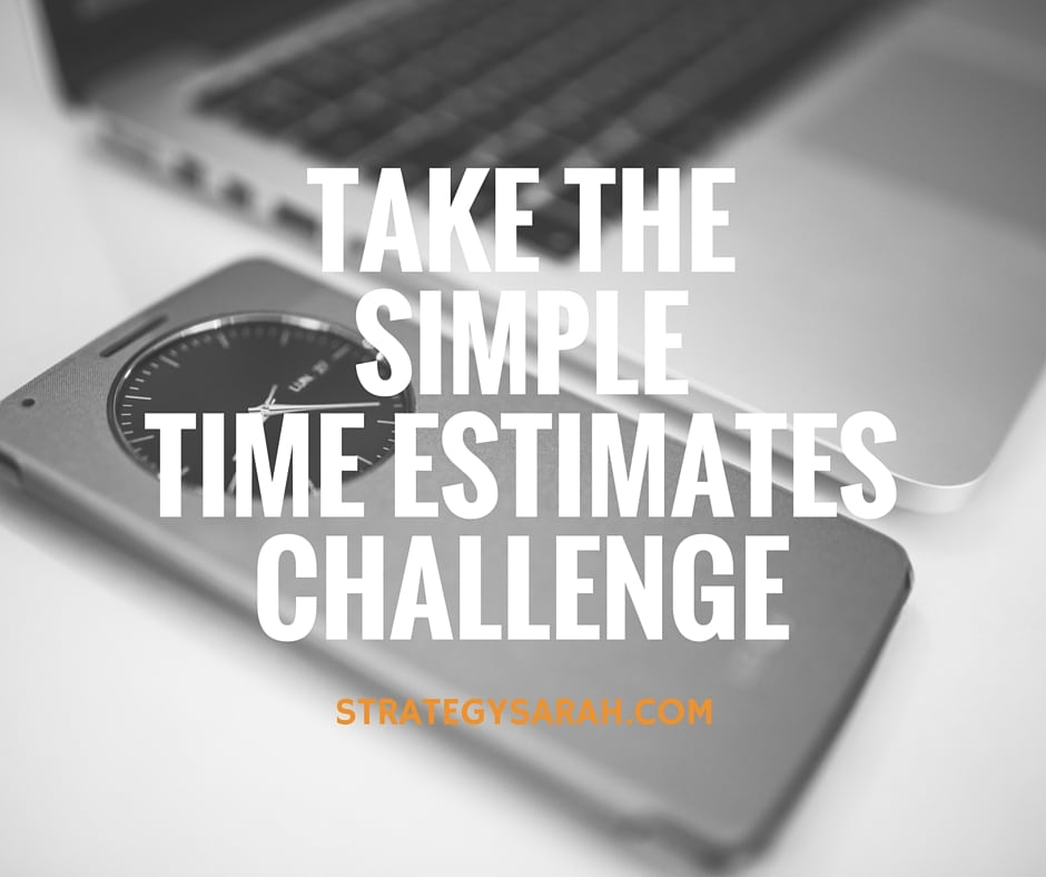 Challenge: How accurate are your time estimates?