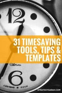 NEW SERIES: 31 Timesaving Tools, Tips & Templates | strategysarah.com31 Timesaving Tools, Tips & Templates | strategysarah.com