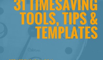 31 Timesaving Tips, Tools & Templates