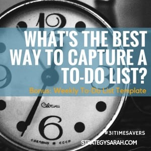 Best Way to Capture a To-Do List | strategysarah.com | #31timesavers