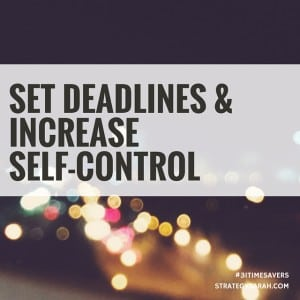 Set deadlines, increase self-control | strategysarah.com