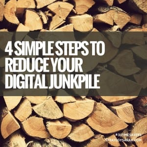 4 simple steps to reduce your digital junkpile | strategysarah.com #31timesavers