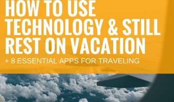 How to use technology & still rest on vacation