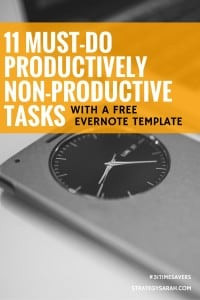 11 must-do productively non-productive tasks