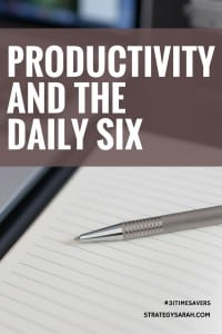 Productivity and the Daily Six |strategysarah.com