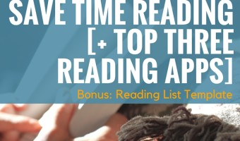 Save time reading (+ top 3 reading apps)
