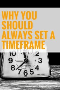 Why you should always set a timeframe