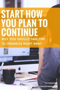Start how you plan to continue | strategysarah.com #31timesavers