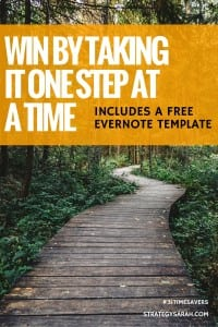 Win by taking it one step at a time - with FREE Evernote template | strategysarah.com