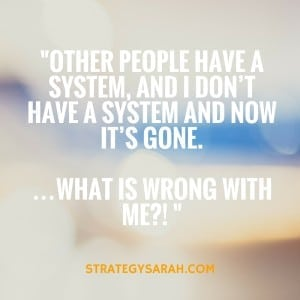 Do you have a system? | strategysarah.com