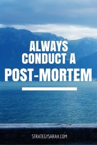 How to conduct an effective post-mortem | strategysarah.com
