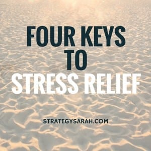 How to relieve stress | strategysarah.com