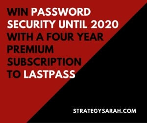 Win a 4 Year Subscription to LastPass Premium | strategysarah.com