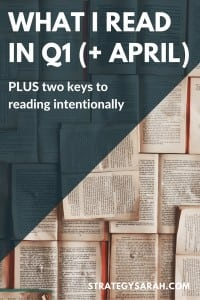 Reading List: Q1 + April | strategysarah.com