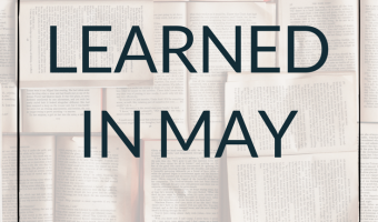 Top 6 Things I Learned in May