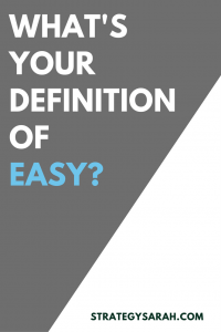 Definition of Easy | strategysarah.com