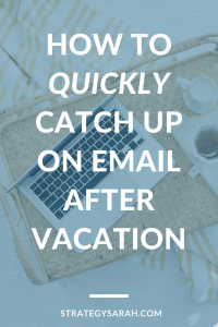 How to quickly catch up on email after vacation