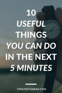 I just did #2! Great list of easy and useful ways to use 5 minutes per day
