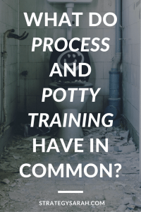 I've never thought about how potty training can teach me lessons for my business | strategysarah.com