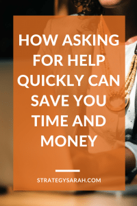 How asking for help quickly can save you time and money