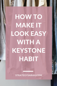 How to make it look easy with a keystone habit | strategysarah.com