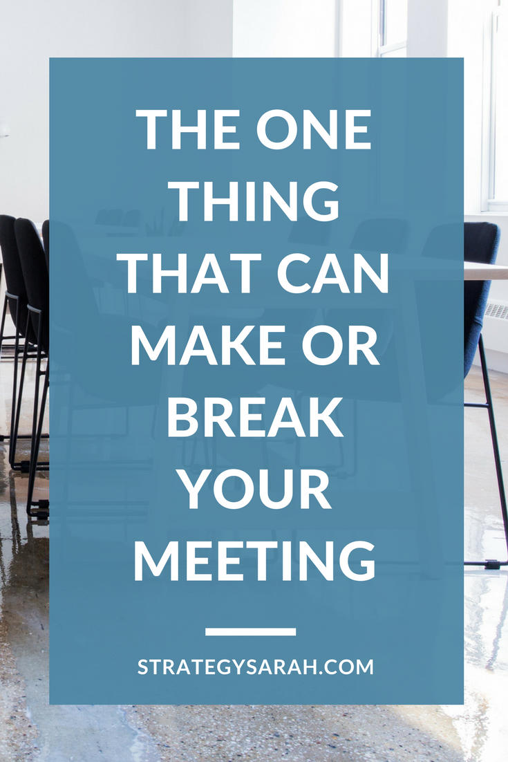 The one thing that can make or break your meeting