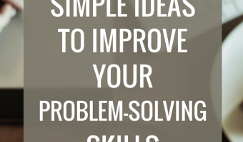 5 simple ideas to improve your problem-solving skills | strategysarah.com