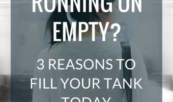 Are you running on empty today? | strategysarah.com