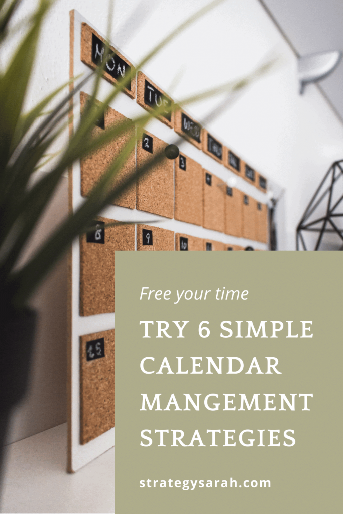 Free your time with 6 simple calendar management strategies