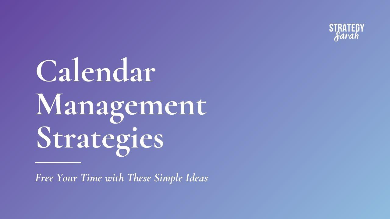 Calendar Management Strategies
