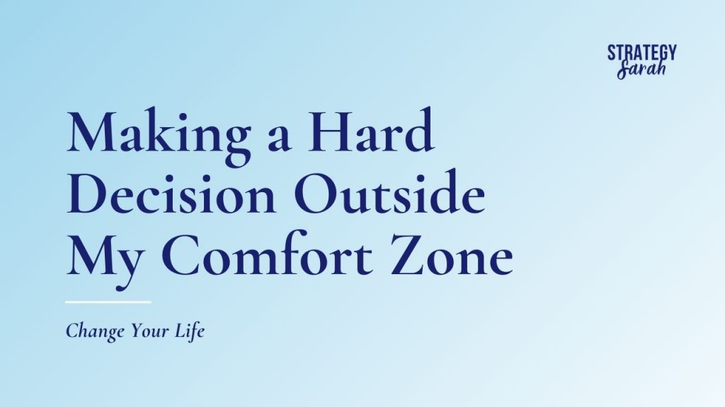 Making a hard decision outside my comfort zone