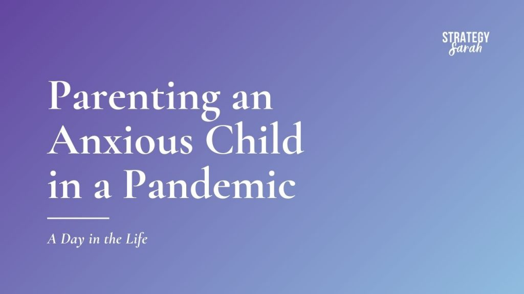 Parenting an anxious child in a pandemic