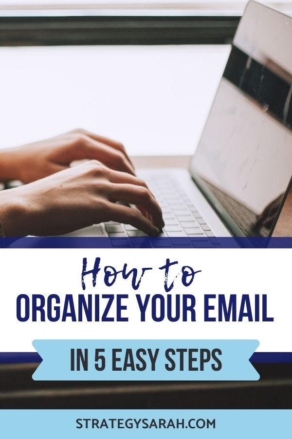 How to Organize Your Email in 5 Easy Steps